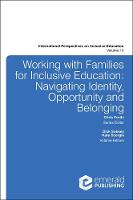 Working with Families for Inclusive Education Navigating Identity, Opportunity and Belonging by Dick Sobsey