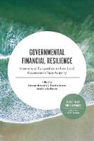 Governmental Financial Resilience International Perspectives on how Local Governments Face Austerity by Ileana Steccolini