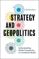 Strategy and Geopolitics Understanding Global Complexity in a Turbulent World by Mike Rosenberg