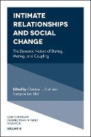 Intimate Relationships and Social Change The Dynamic Nature of Dating, Mating, and Coupling by Christina L. Scott