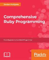 Comprehensive Ruby Programming by Jordan Hudgens