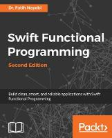 Swift Functional Programming by Dr. Fatih Nayebi