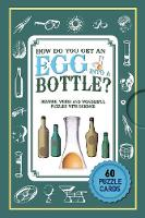 Puzzle Cards: How Do You Get An Egg Into A Bottle? by Erwin Brecher, Mike Gerrard, Mike Gerrard