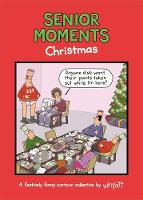 Senior Moments: Christmas A festively funny cartoon collection by Whyatt by Tim (Cartoonist) Whyatt