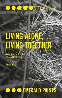 Living Alone, Living Together Two Essays on the Use of Housing by Dr. Peter King