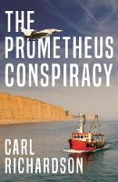 The Prometheus Conspiracy by Carl Richardson