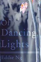 Of Dancing Lights by Eddie Ng