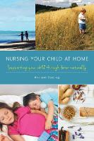 Nursing Your Child at Home Supporting Your Child Through Fever Naturally by Rachael Gosling