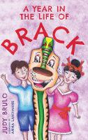 A Year in the Life of Brack by Judith Brulo