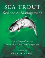 Sea Trout: Science & Management Proceedings of the 2nd International Sea Trout Symposium by Graeme Harris