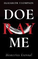 Doe Ray Me Memories Eternal by Elizabeth Thompson