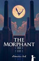 The Morphant by Cornelius Fuel