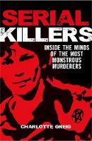 Serial Killers by Charlotte Greig