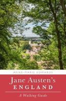 Jane Austen's England A Walking Guide by Anne-Marie Edwards
