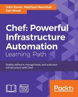Chef: Powerful Infrastructure Automation by John Ewart, Matthias Marschall, Earl Waud