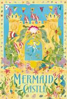Mermaid Castle by Hannah Wilson, Gretel Parker