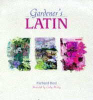 Gardener's Latin by Richard Bird