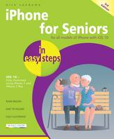 iPhone for Seniors in Easy Steps Covers iOS 10 by Nick Vandome