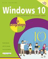 Windows 10 in Easy Steps Covers the Windows 10 Anniversary Update by Nick Vandome