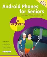 Android Phones for Seniors in Easy Steps by Nick Vandome