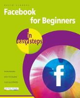 Facebook for Beginners in Easy Steps by David Crookes