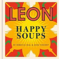 Leon Happy Soups by John Vincent, Rebecca Seal