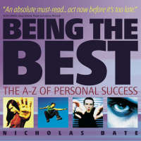Being the Best The A-Z of Personal Success by Nicholas Bate