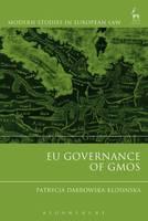 EU Governance of GMOs by Patrycja Dabrowska-Klosinska