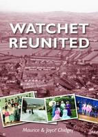 Watchet Reunited by Maurice Chidgey, Joyce Chidgey