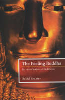 The Feeling Buddha by David Brazier, Caroline Brazier