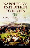 Napoleon's Expedition to Russia The Memoirs of General Count De Segur by General de Segur