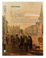 Lost Aberdeen by Diane Morgan