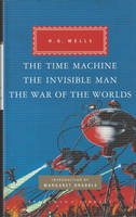 The Time Machine, The Invisible Man, The War of the Worlds by H. G. Wells, Margaret Drabble