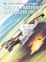 USAF F-4 Phantom II Mig Killers 1965-68 by Peter Davies
