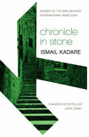 Chronicle in Stone by Ismail Kadare, James Wood