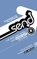Send The How, Why, When - and When Not - of Email by David Shipley, Will Schwalbe
