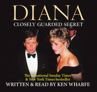 Diana Closely Guarded Secret by Ken Wharfe