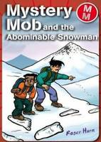 Mystery Mob and the Abominable Snowman by Roger Hurn