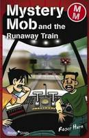 Mystery Mob and the Runaway Train by Roger Hurn