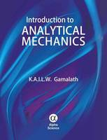 Introduction to Analytical Mechanics by K. A. I. L. W. Gamalath