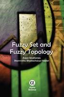 Fuzzy Set and Fuzzy Topology by Anjan Mukherjee, Sharmistha Bhattacharya Halder