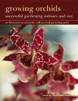 Growing Orchids: Successful Gardening Indoors and Out An Illustrated Encyclopedia and Practical Gardening Guide by Brian Rittershausen, Wilma Rittershausen