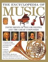The Encyclopedia of Music Instruments of the Orchestra and the Great Composers by Max Wade-Matthews, Wendy Thompson