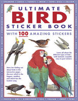 Ultimate Bird Sticker Book With 100 Amazing Stickers by