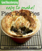 Pies, Pies, Pies Over 100 Triple-Tested Recipes by Good Housekeeping Institute
