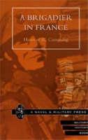 A Brigadier in France by Hanway R. Cumming