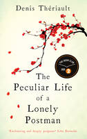 Cover for The Peculiar Life of a Lonely Postman by Denis Theriault