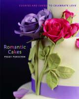 Romantic Cakes by Peggy Porschen, Georgia Glynn Smith