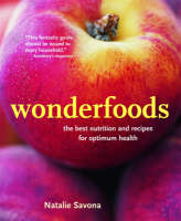 Wonderfoods The Best Nutrition and Recipes for Optimum Health by Natalie Savona, Jill Mead