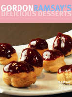 Gordon Ramsay's Delicious Desserts by Gordon Ramsay, Georgia Glynn Smith